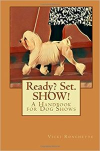 Ready? Set. Show!: A Handbook for Dog Shows